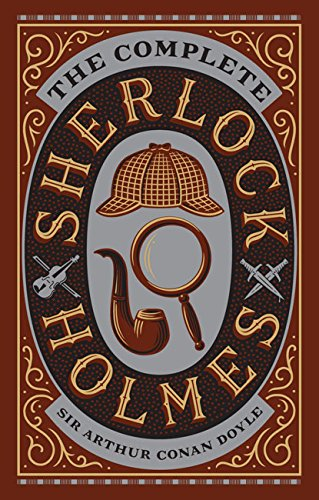 The Complete Sherlock Holmes: Barnes & Noble Leatherbound Classics (Barnes & Noble Leatherbound Classic Collection)