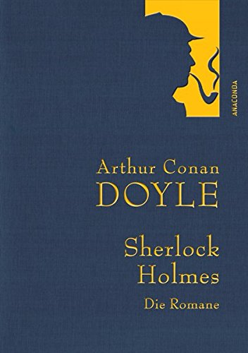 Arthur Conan Doyle: Sherlock Holmes - Die Romane