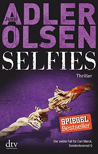 Selfies: Der siebte Fall für das Sonderdezernat Q in Kopenhagen Thriller (Carl Mørck)