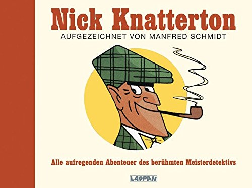 Nick Knatterton der berühmte Detektiv von Manfred Schmidt