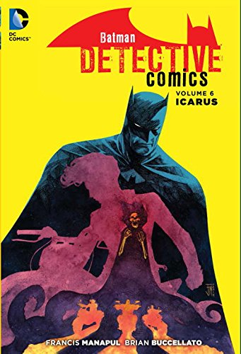 Batman: Detective Comics Vol. 6: Icarus (The New 52)
