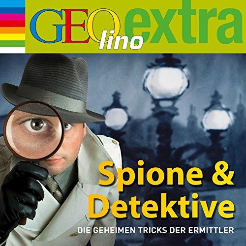 GEOlino extra Hör-Bibliothek: Spione & Detektive - Die geheimen Tricks der Ermittler (Hörspiel)